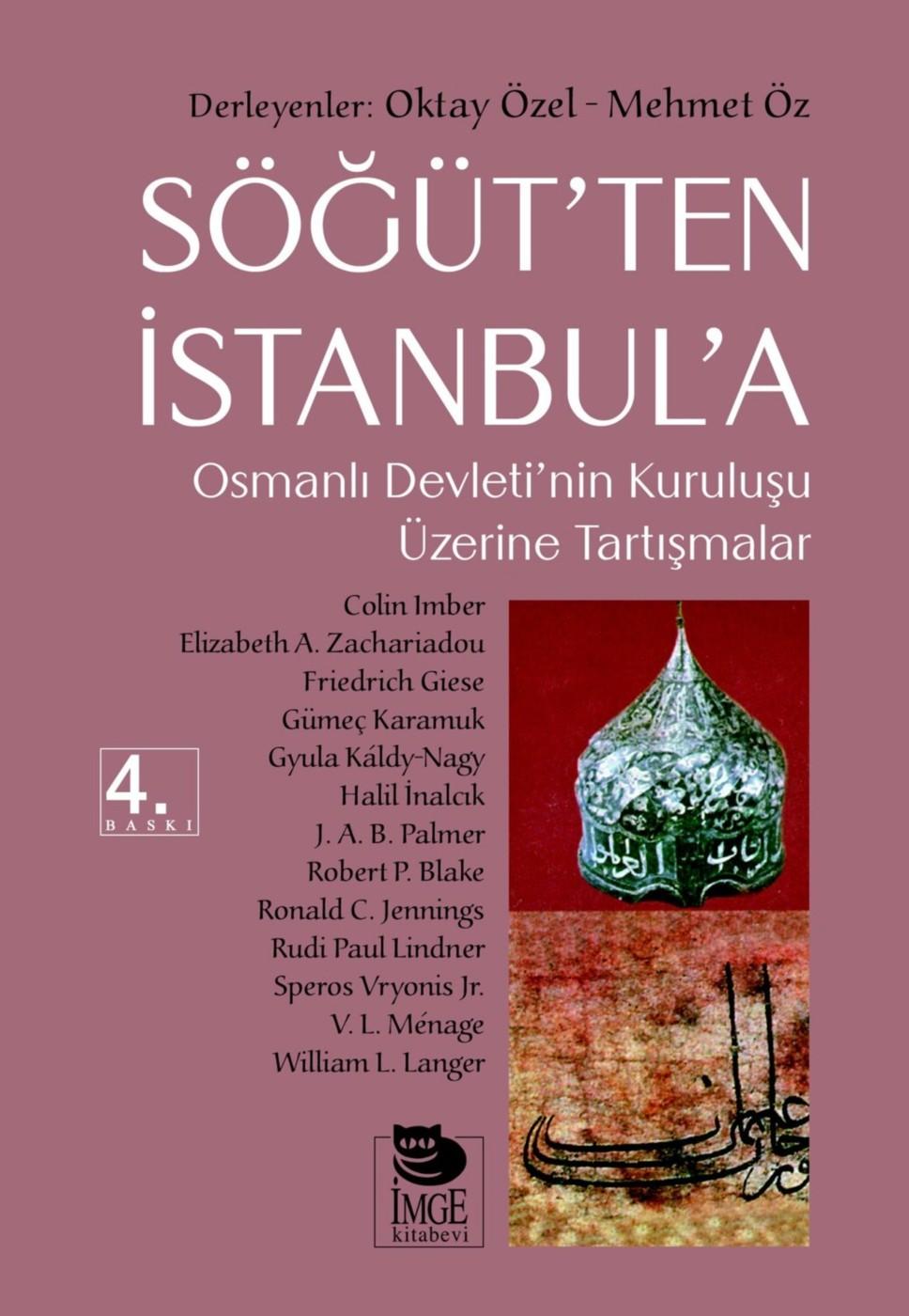 Söğüt'ten İstanbul'a - Osmanlı Devleti'nin Kuruluşu Üzerine Tartışmalar