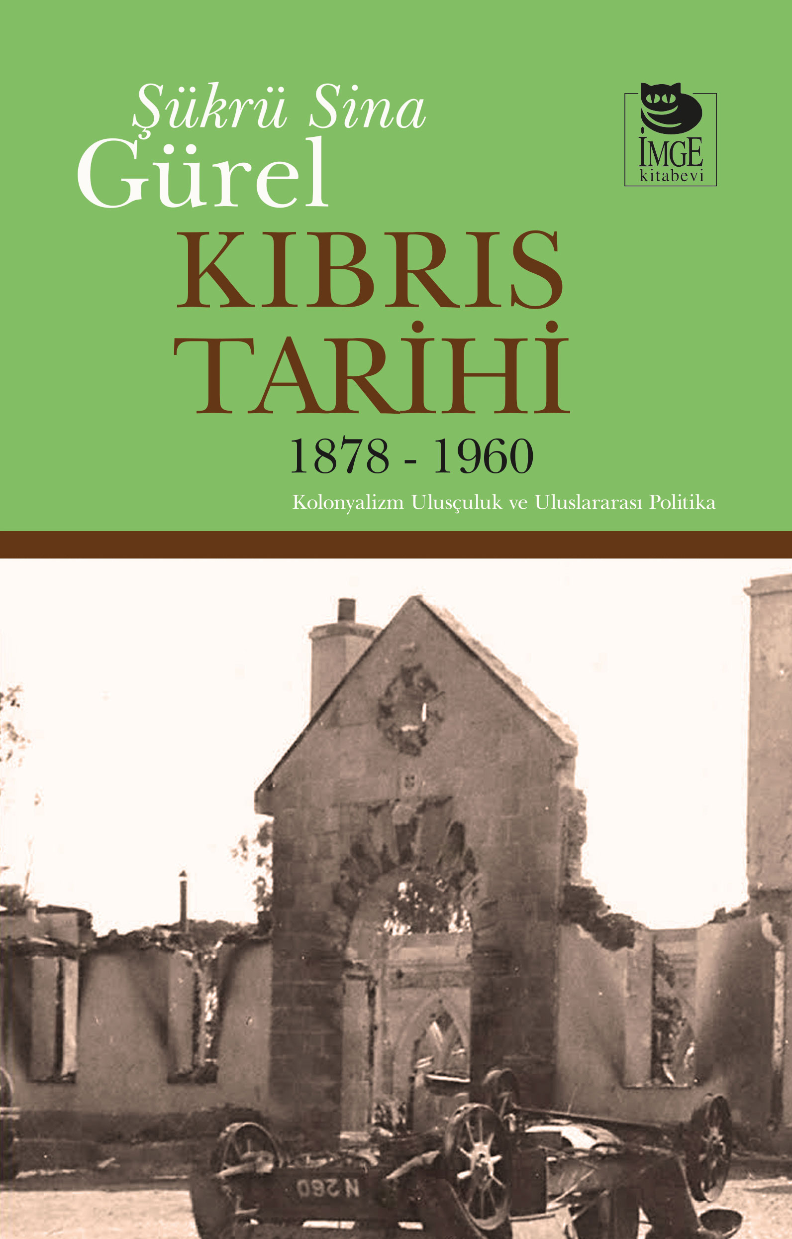 Kıbrıs Tarihi 1878 - 1960; Kolonyalizm Ulusçuluk ve Uluslararası Politika