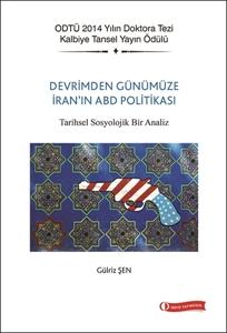 Devrim'den Günümüze İran'ın ABD Politikası Tarihsel Sosyolojik Bir Analiz