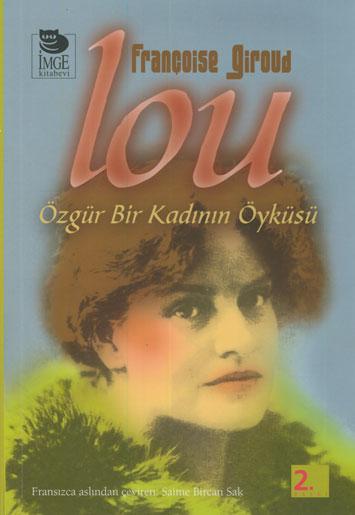 Lou: Özgür Bir Kadının Öyküsü
